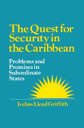 The Quest for Security in the Caribbean: Problems and Promises in Subordinate States: Problems and Promises in Subordinate States, 1st Edition (Paperback) book cover