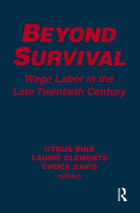 Beyond Survival: Wage Labour and Capital in the Late Twentieth Century