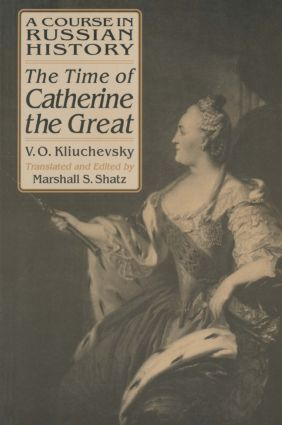A Course in Russian History: The Time of Catherine the Great: 1st Edition (Hardback) book cover