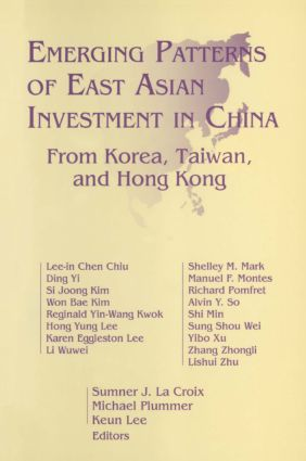Emerging Patterns of East Asian Investment in China: From Korea, Taiwan and Hong Kong: From Korea, Taiwan and Hong Kong, 1st Edition (Hardback) book cover