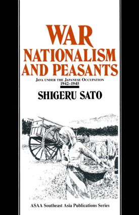 War, Nationalism and Peasants: Java Under the Japanese Occupation, 1942-45: Java Under the Japanese Occupation, 1942-45, 1st Edition (Paperback) book cover