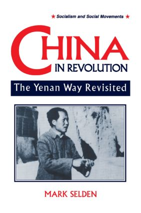 China in Revolution: Yenan Way Revisited: Yenan Way Revisited, 2nd Edition (Paperback) book cover