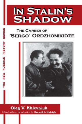 In Stalin's Shadow: Career of Sergo Ordzhonikidze: Career of Sergo Ordzhonikidze, 1st Edition (Paperback) book cover