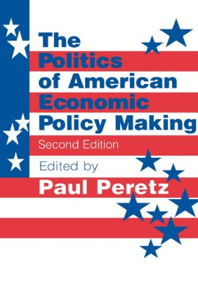 The Politics of American Economic Policy Making: 2nd Edition (Paperback) book cover
