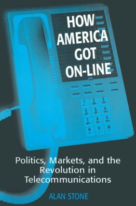 How America Got On-line: Politics, Markets, and the Revolution in Telecommunication, 1st Edition (Paperback) book cover