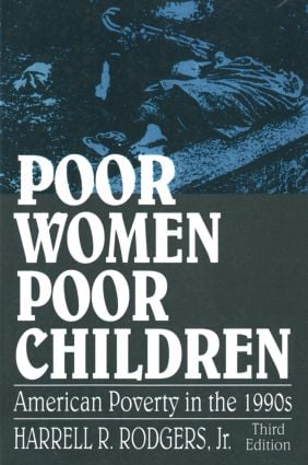 Poor Women, Poor Children: American Poverty in the 1990s, 3rd Edition (e-Book) book cover