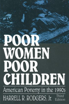 Poor Women, Poor Children: American Poverty in the 1990s, 3rd Edition (Paperback) book cover