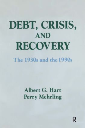 Debt, Crisis and Recovery: The 1930's and the 1990's: The 1930's and the 1990's, 1st Edition (Paperback) book cover