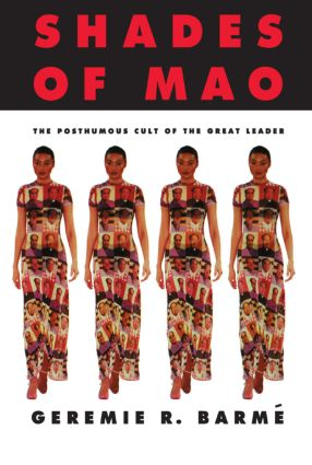 Shades of Mao: The Posthumous Cult of the Great Leader: The Posthumous Cult of the Great Leader, 1st Edition (Paperback) book cover
