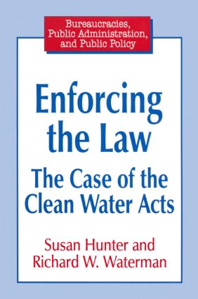 Enforcing the Law: Case of the Clean Water Acts: Case of the Clean Water Acts book cover