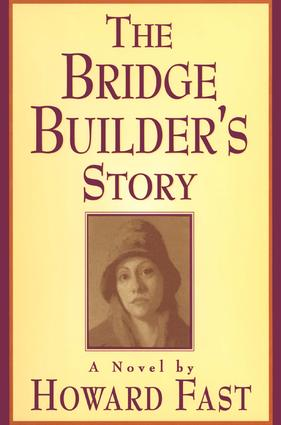 The Bridge Builder's Story: A Novel: A Novel, 1st Edition (Hardback) book cover
