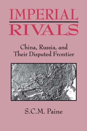 Imperial Rivals: China, Russia and Their Disputed Frontier, 1st Edition (Paperback) book cover