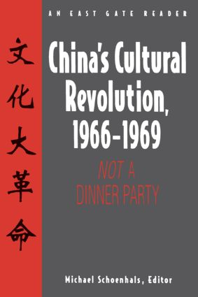 China's Cultural Revolution, 1966-69: Not a Dinner Party: Not a Dinner Party, 1st Edition (Paperback) book cover