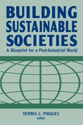 Building Sustainable Societies: A Blueprint for a Post-industrial World