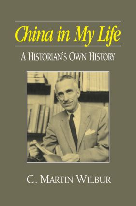 China in My Life: A Historian's Own History: A Historian's Own History, 1st Edition (Hardback) book cover