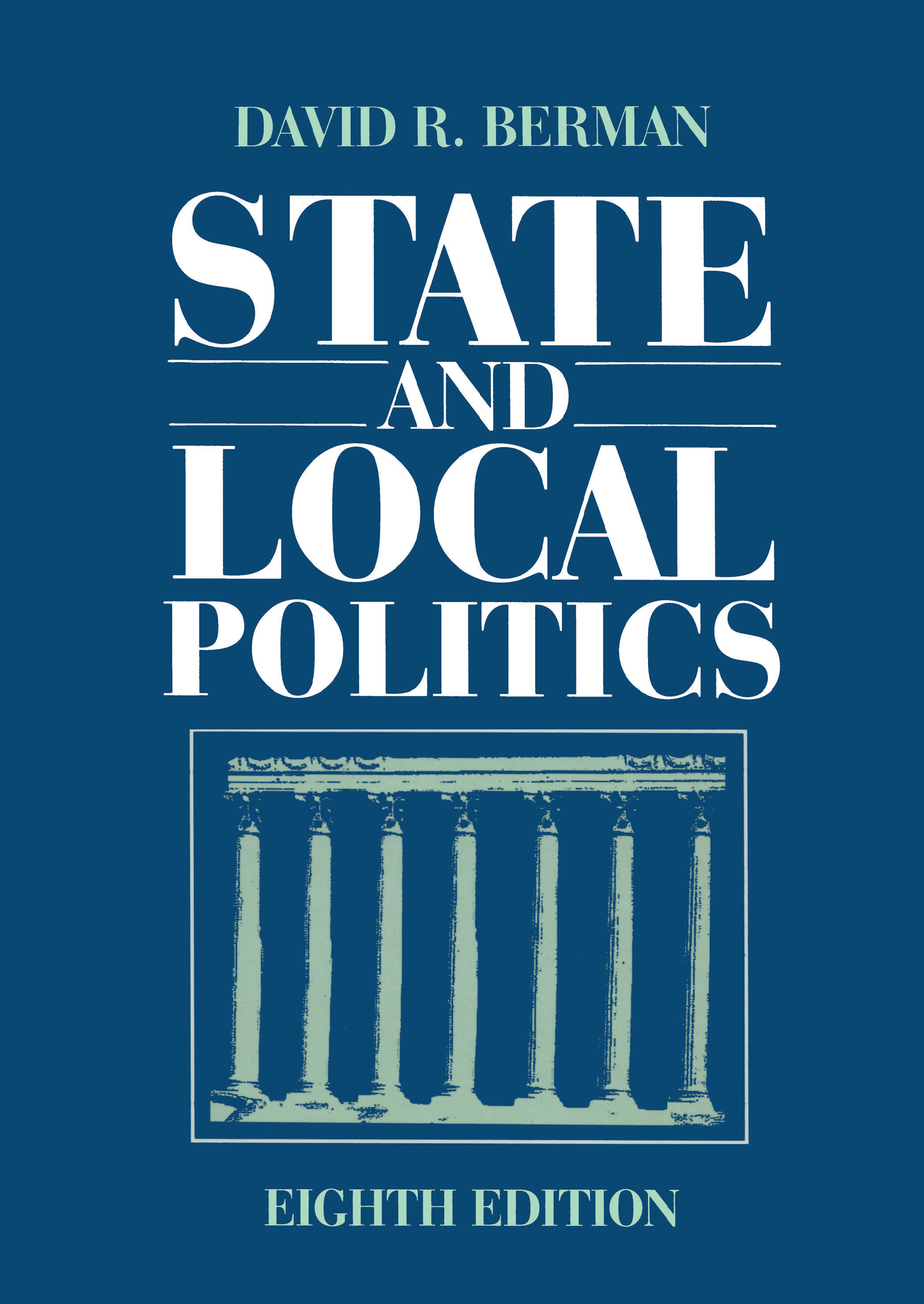 State and Local Politics: 8th Edition (Paperback) book cover