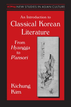 An Introduction to Classical Korean Literature: From Hyangga to P'ansori
