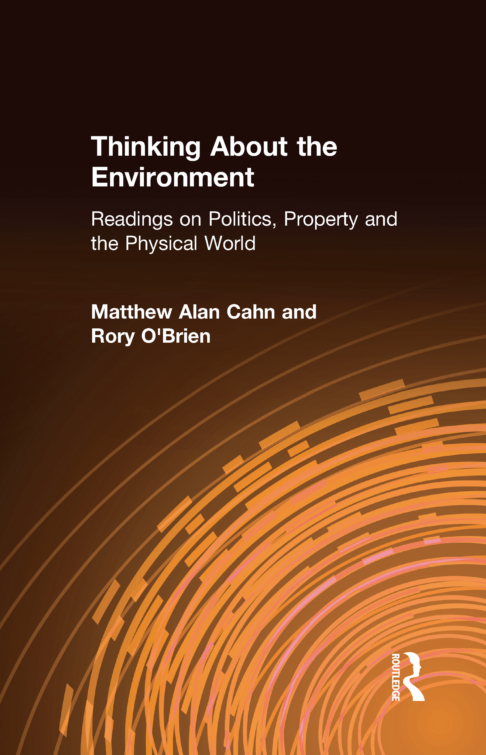 Thinking About the Environment: Readings on Politics, Property and the Physical World: Readings on Politics, Property and the Physical World, 1st Edition (Hardback) book cover