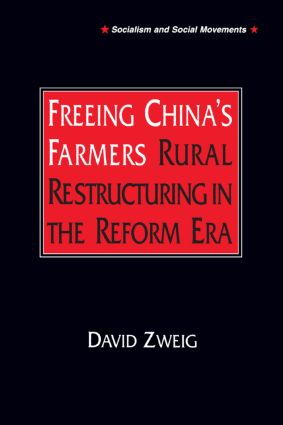 Freeing China's Farmers: Rural Restructuring in the Reform Era: Rural Restructuring in the Reform Era, 1st Edition (Paperback) book cover