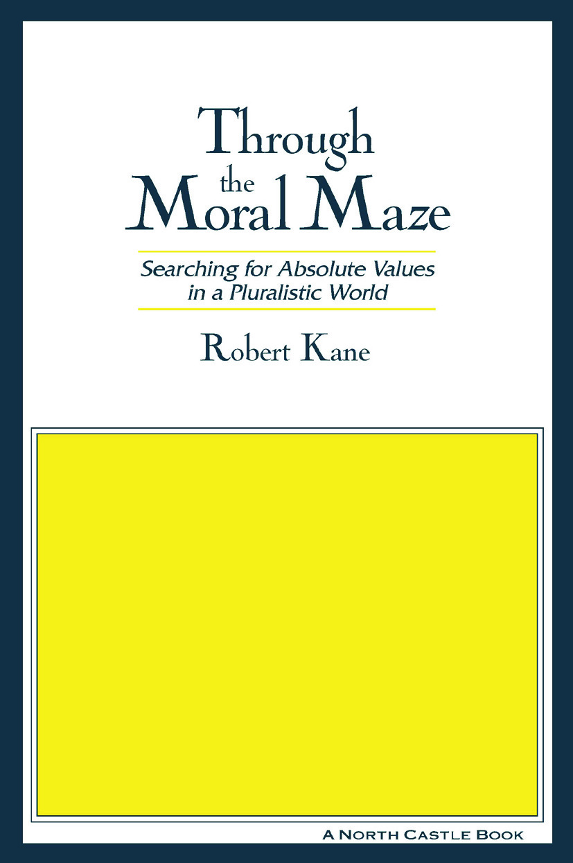 Through the Moral Maze: Searching for Absolute Values in a Pluralistic World: Searching for Absolute Values in a Pluralistic World, 1st Edition (Paperback) book cover
