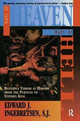 Maps of Heaven, Maps of Hell: Religious Terror as Memory from the Puritans to Stephen King: Religious Terror as Memory from the Puritans to Stephen King, 1st Edition (Paperback) book cover