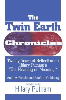 The Twin Earth Chronicles: Twenty Years of Reflection on Hilary Putnam's the