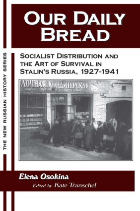 Our Daily Bread: Socialist Distribution and the Art of Survival in Stalin's Russia, 1927-1941: Socialist Distribution and the Art of Survival in Stalin's Russia, 1927-1941, 1st Edition (e-Book) book cover