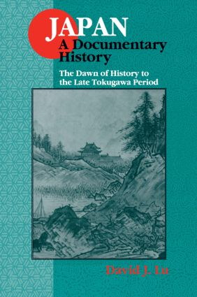 Japan: A Documentary History: v. 1: The Dawn of History to the Late Eighteenth Century: A Documentary History, 2nd Edition (e-Book) book cover