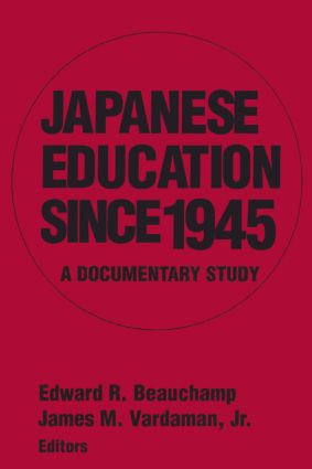 Japanese Education since 1945: A Documentary Study, 1st Edition (Paperback) book cover