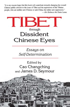Tibet Through Dissident Chinese Eyes: Essays on Self-determination: Essays on Self-determination, 1st Edition (Paperback) book cover