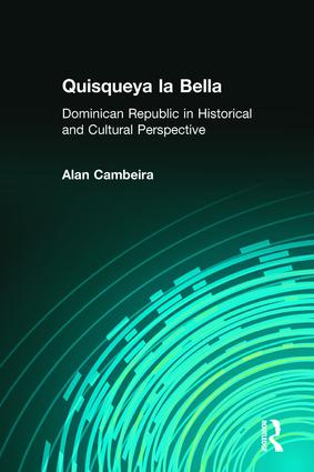 Quisqueya la Bella: Dominican Republic in Historical and Cultural Perspective: Dominican Republic in Historical and Cultural Perspective, 1st Edition (Paperback) book cover
