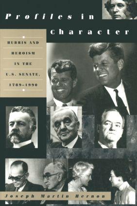 Profiles in Character: Hubris and Heroism in the U.S. Senate, 1789-1996
