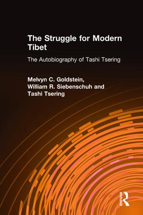 The Struggle for Modern Tibet: The Autobiography of Tashi Tsering: The Autobiography of Tashi Tsering, 1st Edition (Hardback) book cover