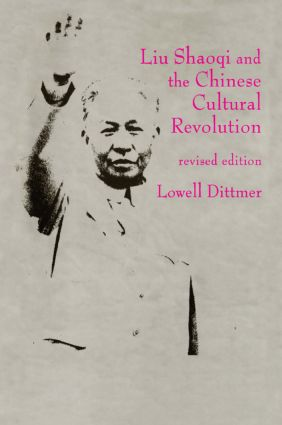 Liu Shaoqi and the Chinese Cultural Revolution: 1st Edition (Paperback) book cover