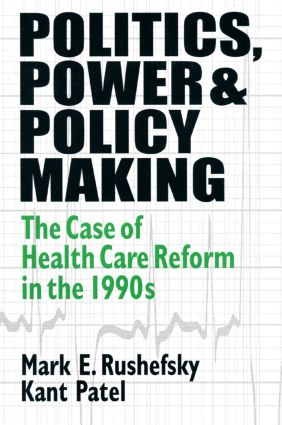 Politics, Power and Policy Making: Case of Health Care Reform in the 1990s