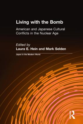 Living with the Bomb: American and Japanese Cultural Conflicts in the Nuclear Age: American and Japanese Cultural Conflicts in the Nuclear Age, 1st Edition (Paperback) book cover