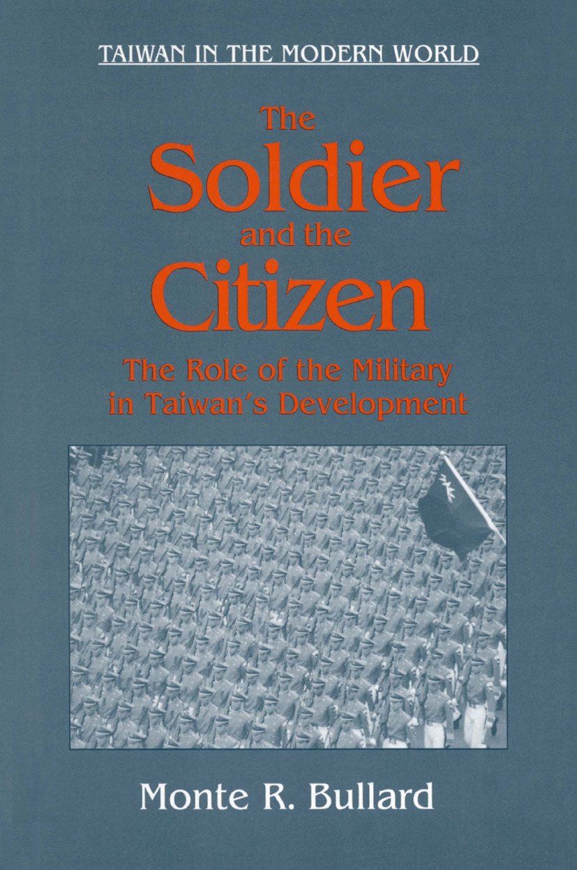The Soldier and the Citizen: Role of the Military in Taiwan's Development