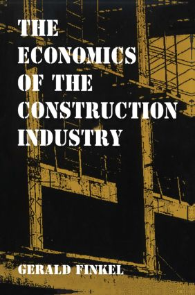 The Economics of the Construction Industry: 1st Edition (Paperback) book cover