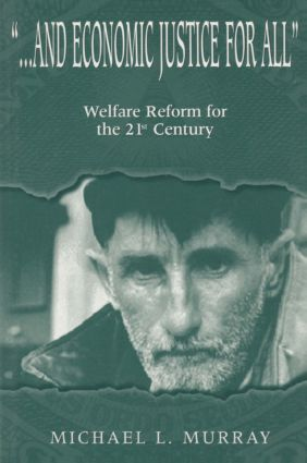 ...and Economic Justice for All: Welfare Reform for the 21st Century, 1st Edition (Paperback) book cover