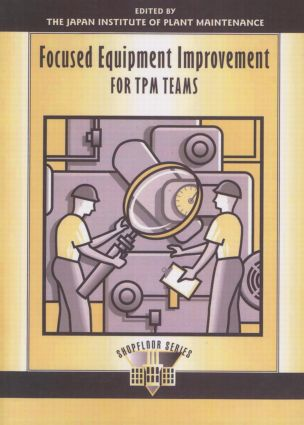 Focused Equipment Improvement for TPM Teams book cover