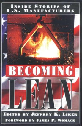 Becoming Lean: Inside Stories of U.S. Manufacturers, 1st Edition (Hardback) book cover