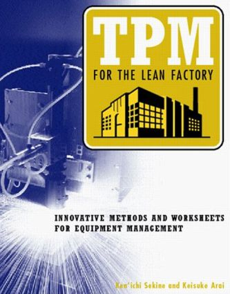 TPM for the Lean Factory: Innovative Methods and Worksheets for Equipment Management, 1st Edition (Hardback) book cover
