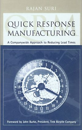 Quick Response Manufacturing: A Companywide Approach to Reducing Lead Times, 1st Edition (Hardback) book cover
