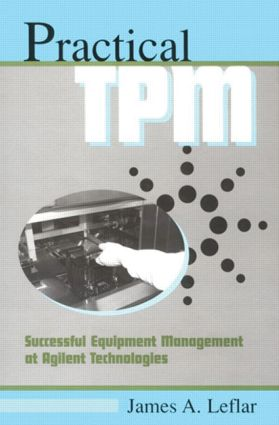 Practical TPM: Successful Equipment Management at Agilent Technologies, 1st Edition (Hardback) book cover