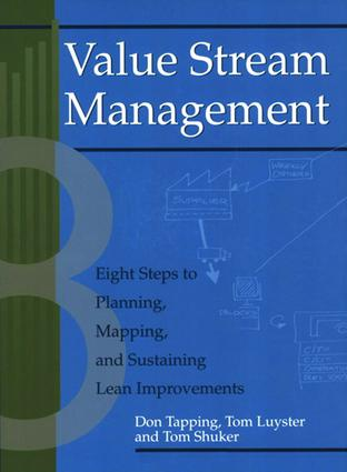 Value Stream Management: Eight Steps to Planning, Mapping, and Sustaining Lean Improvements, 1st Edition (Paperback) book cover