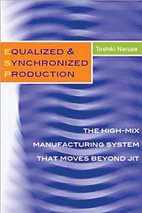 Equalized & Synchronized Production: The High-Mix Manufacturing System that Moves Beyond JIT, 1st Edition (Hardback) book cover