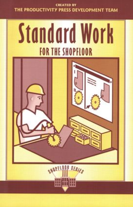 Standard Work for the Shopfloor: 1st Edition (Paperback) book cover
