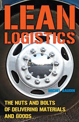 Lean Logistics: The Nuts and Bolts of Delivering Materials and Goods, 1st Edition (Hardback) book cover