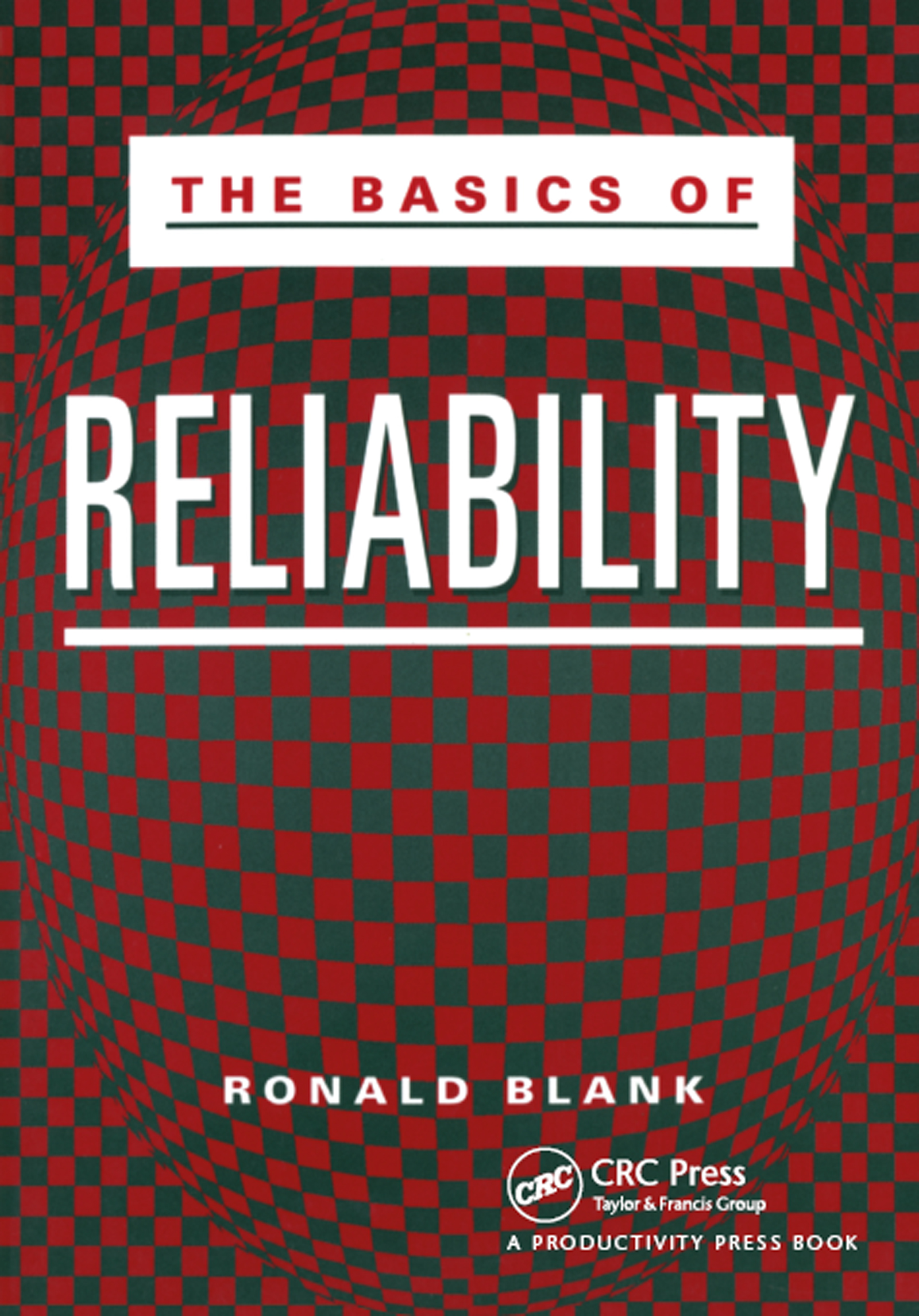 The Basics of Reliability: 1st Edition (Paperback) book cover