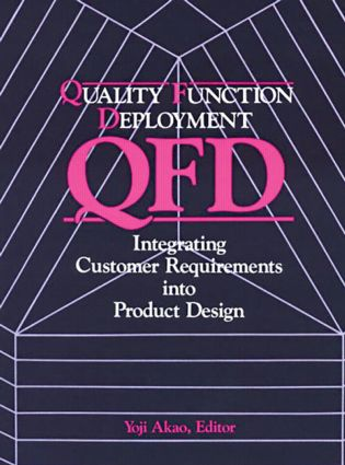 Quality Function Deployment: Integrating Customer Requirements into Product Design, 1st Edition (Paperback) book cover